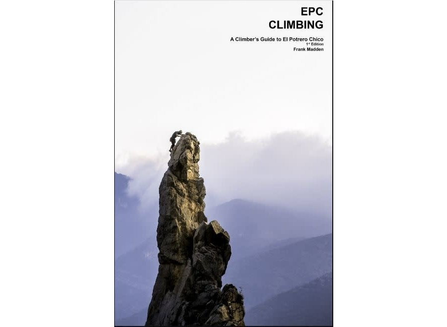 El Potrero Chico: A Climbers Guide by Frank Madden