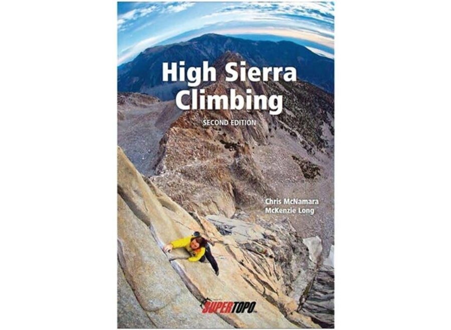 SuperTopo High Sierra Climbing, 2nd Edition by Chris McNmara and McKenzie Long