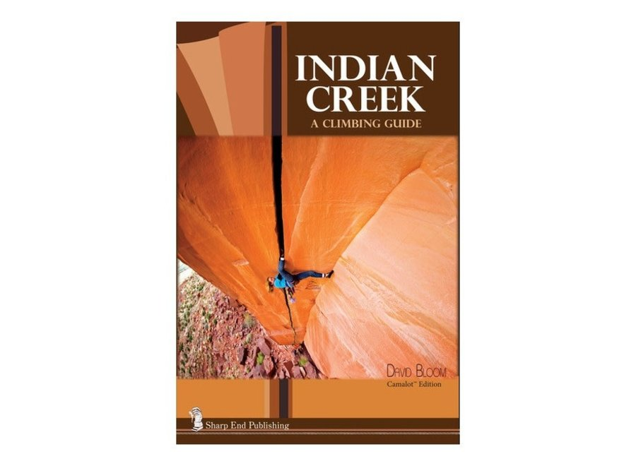 Sharp End Publishing Indian Creek Climbing Guide - Camalot Edition by David Bloom