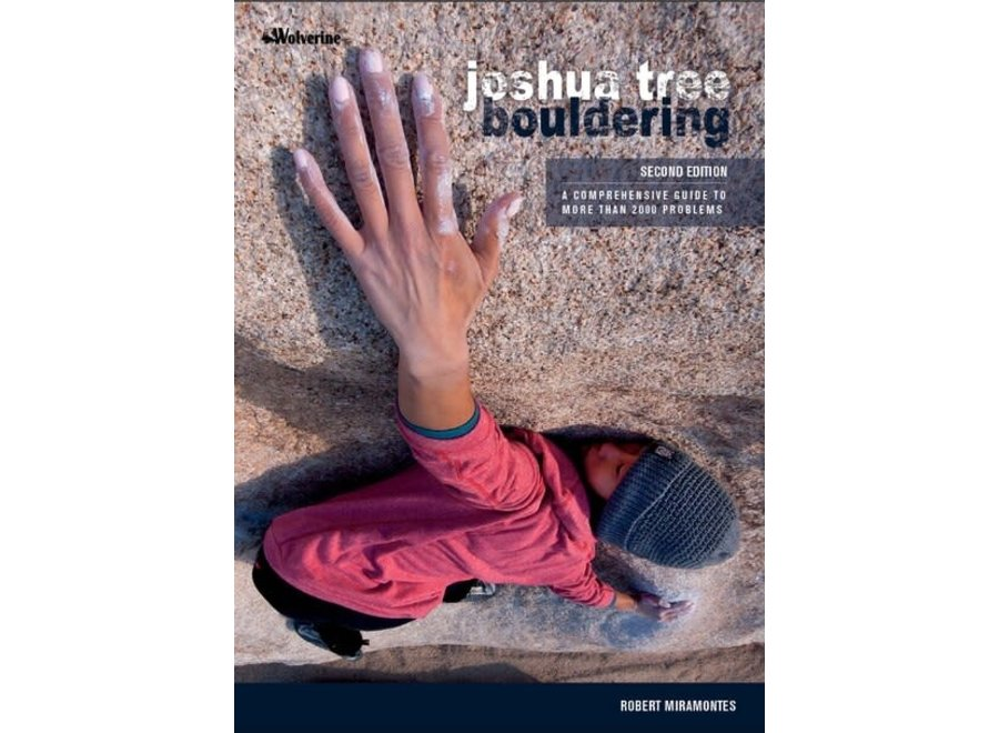Wolverine Publishing Joshua Tree Bouldering, 2nd Edition by Robert Miramontes