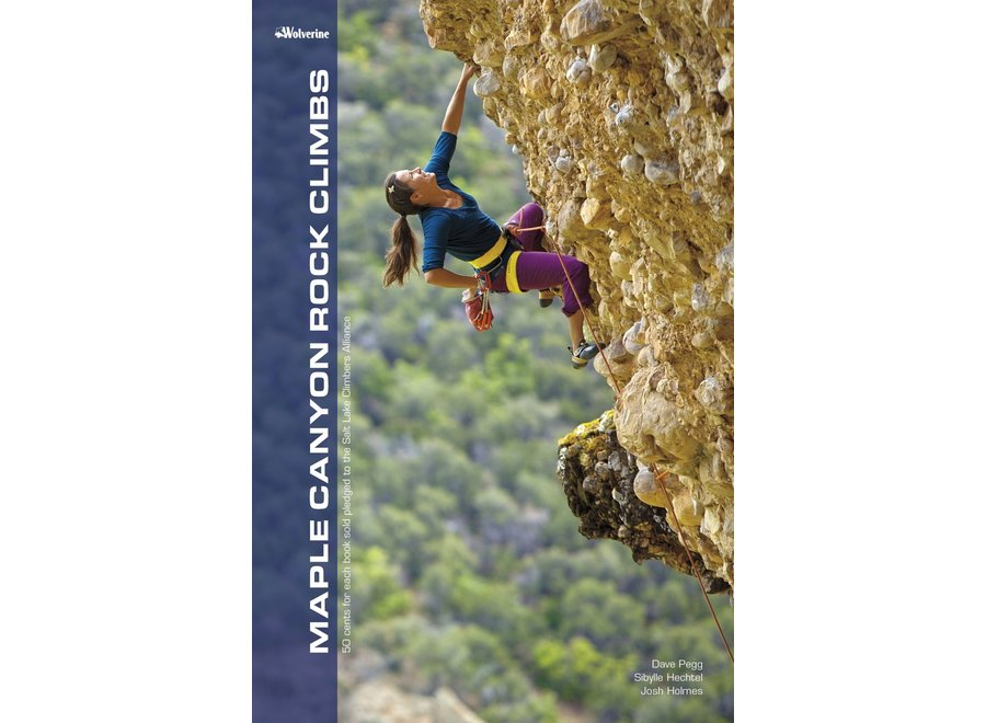 Wolverine Publishing Maple Canyon Rock Climbs by Dave Pegg, Et Al.