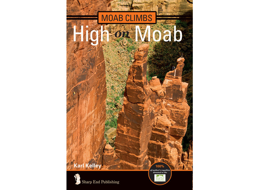 Sharp End Publishing Moab Climbs: High On Moab by Karl Kelley