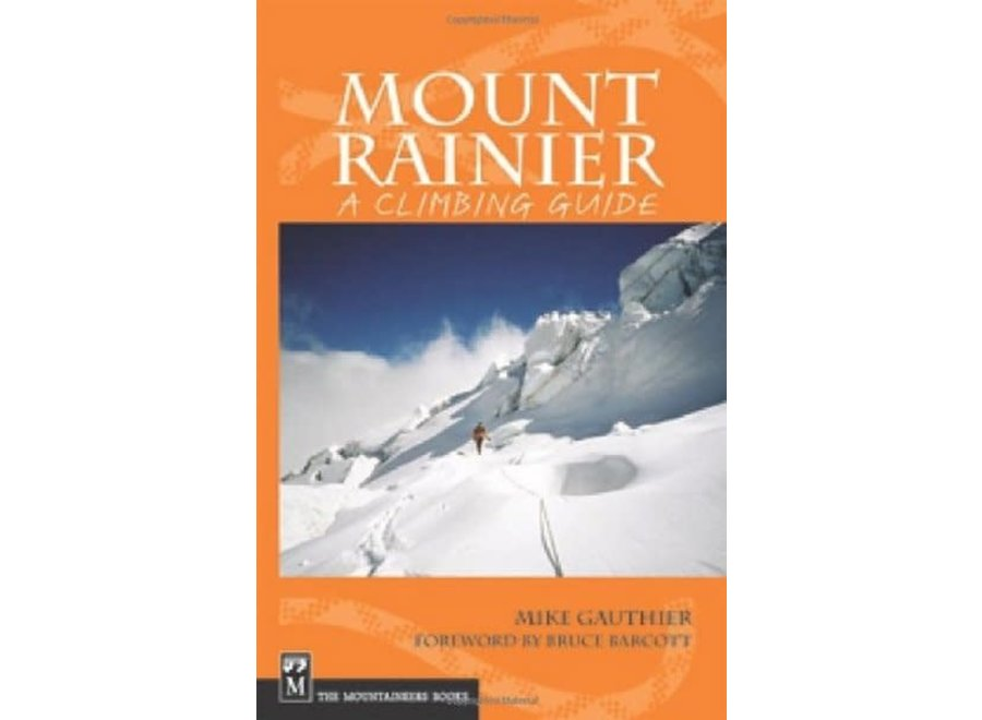 Mountaineer's Books Mount Rainier: A Climbing Guide by Mike Gauthier