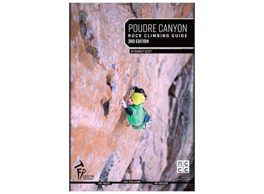 Fixed Pin Publishing Poudre Canyon Rock Climbing Guide, 3rd Edition by Bennett Scott