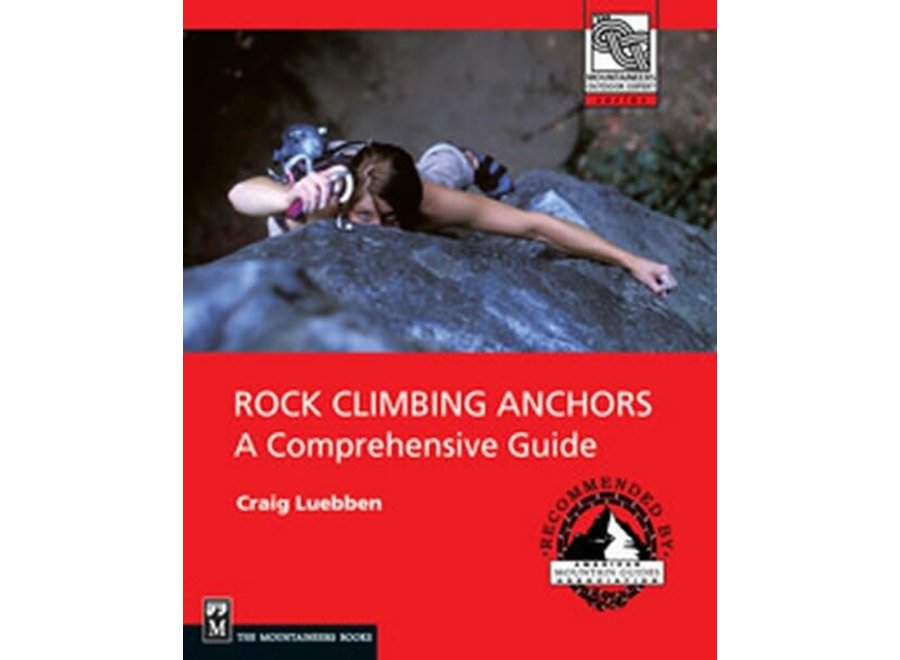 Mountaineer's Books Rock Climbing Anchors by Craig Luebben