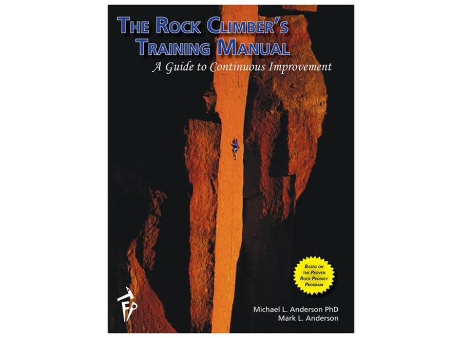 Fixed Pin Publishing Rock Climbers Training Manual by Mike and Mark Anderson