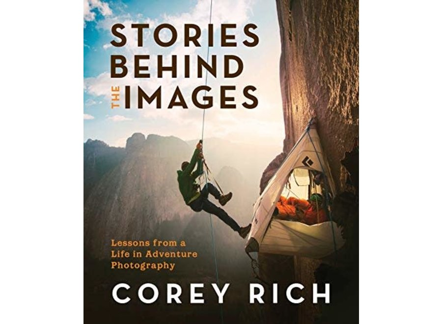 Mountaineer's Books Stories Behind The Images by Corey Rich