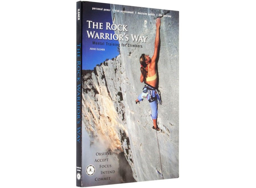 The Rock Warrior's Way by Arno Ilgner