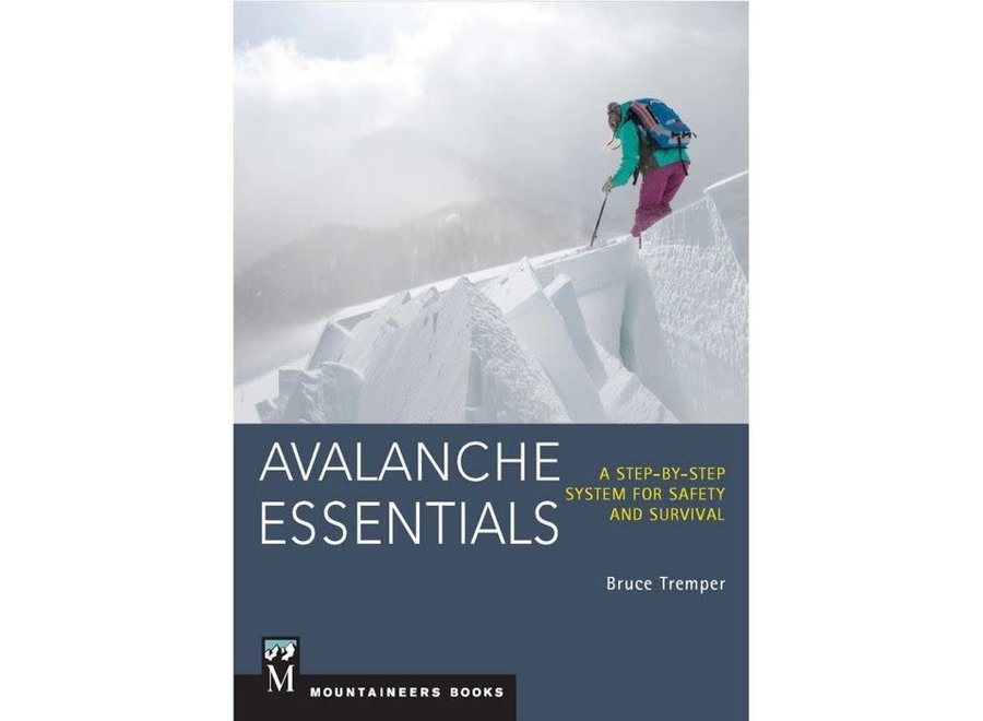 Mountaineer's Books Avalanche Essentials by Bruce Tremper