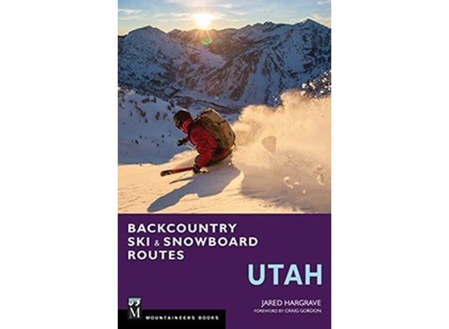 Mountaineer's Books Backcountry Ski And Snowboard Routes - Utah by Jared Hargrave