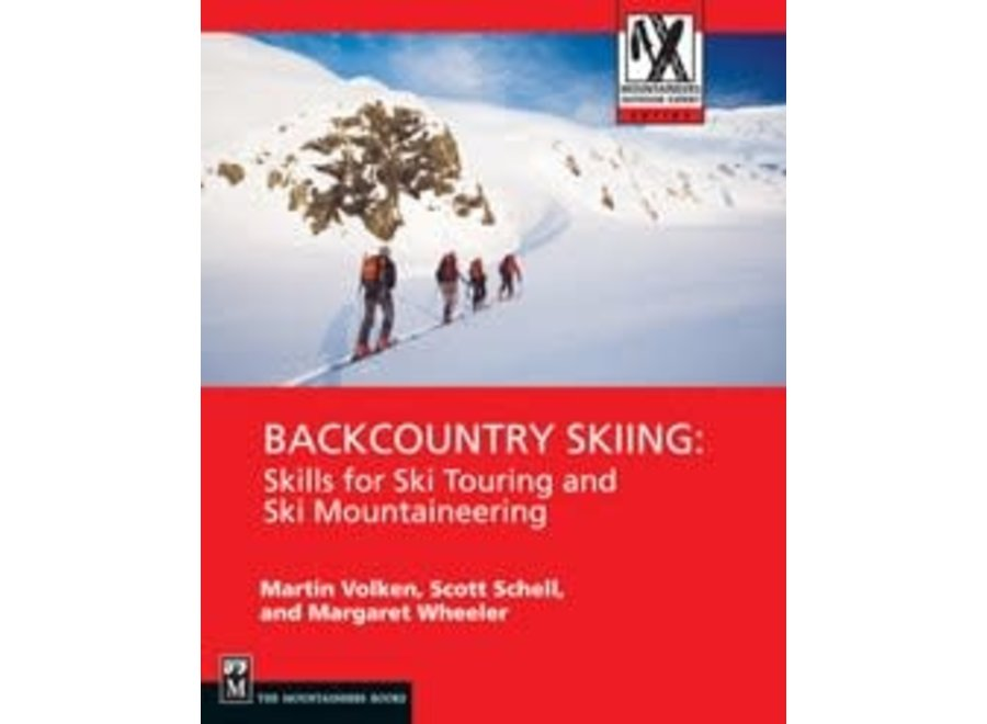 Mountaineer's Books Backcountry Skiing: Skills for Ski Touring and Ski Mountaineering by Volken, Schell, and Wheeler