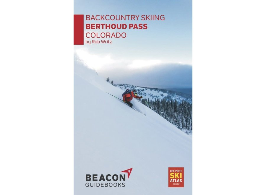 Off Piste Backcountry Skiing Berthoud Pass Colorado Ski Atlas by Rob Writz