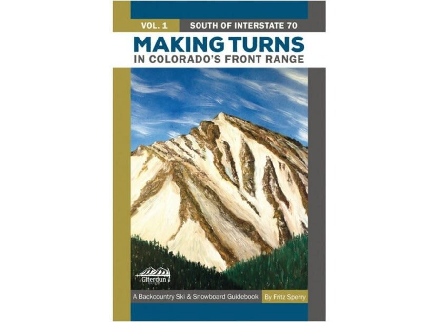 Giterdun Publishing Making Turns in Colorado's Front Range, Volume 1 - South of I-70 by Fritz Sperry
