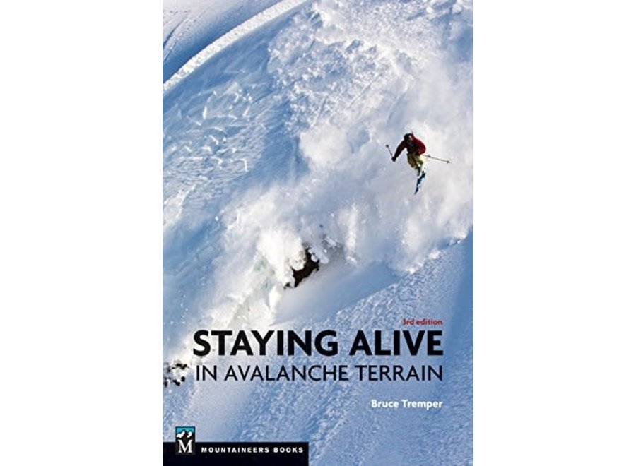 Mountaineer's Books Staying Alive In Avalanche Terrain, 3rd Edition by Bruce Tremper