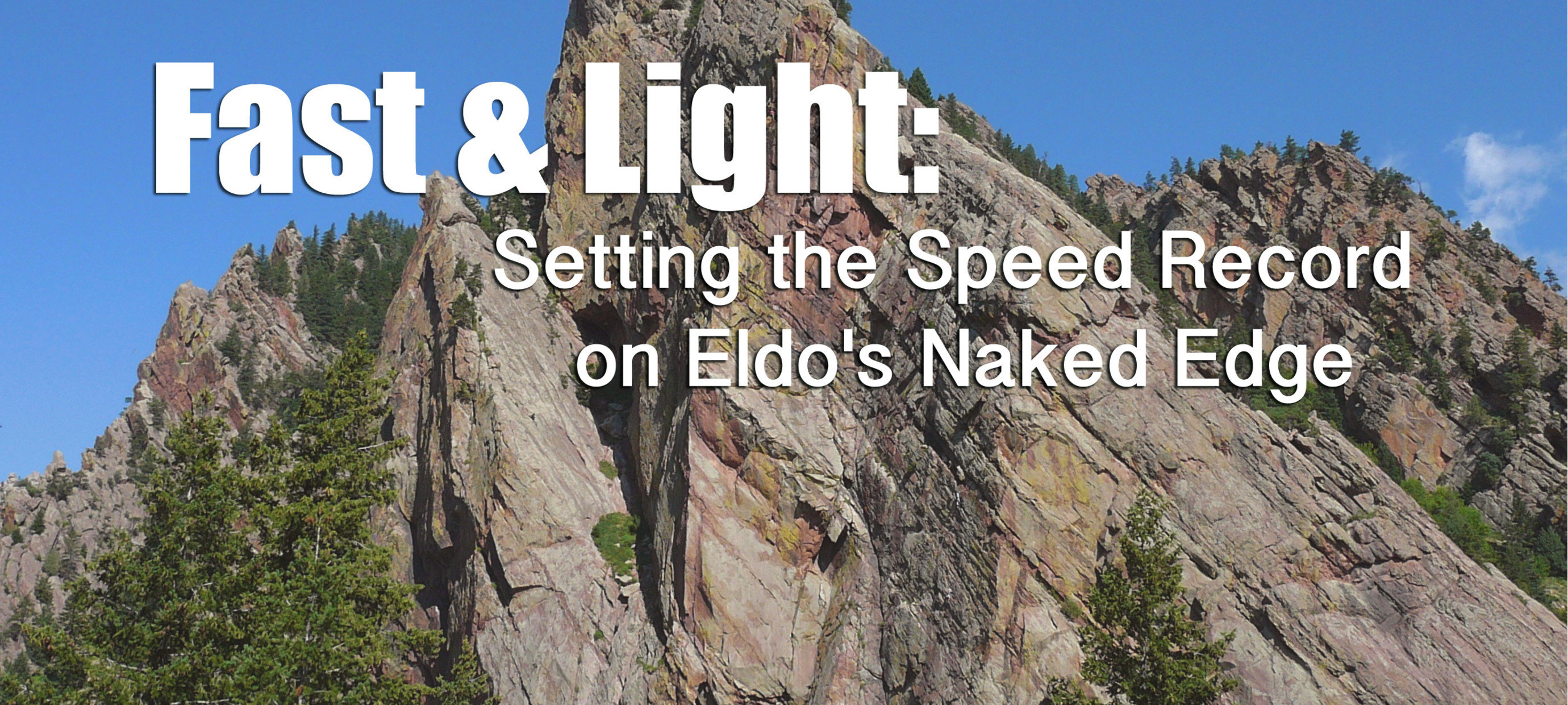 Fast and Light: Setting the Speed Record on Eldo's Naked Edge