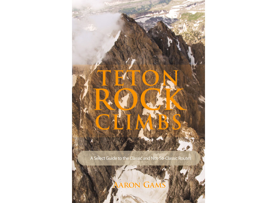 Wolverine Publishing Teton Rock Climbs by Aaron Gams