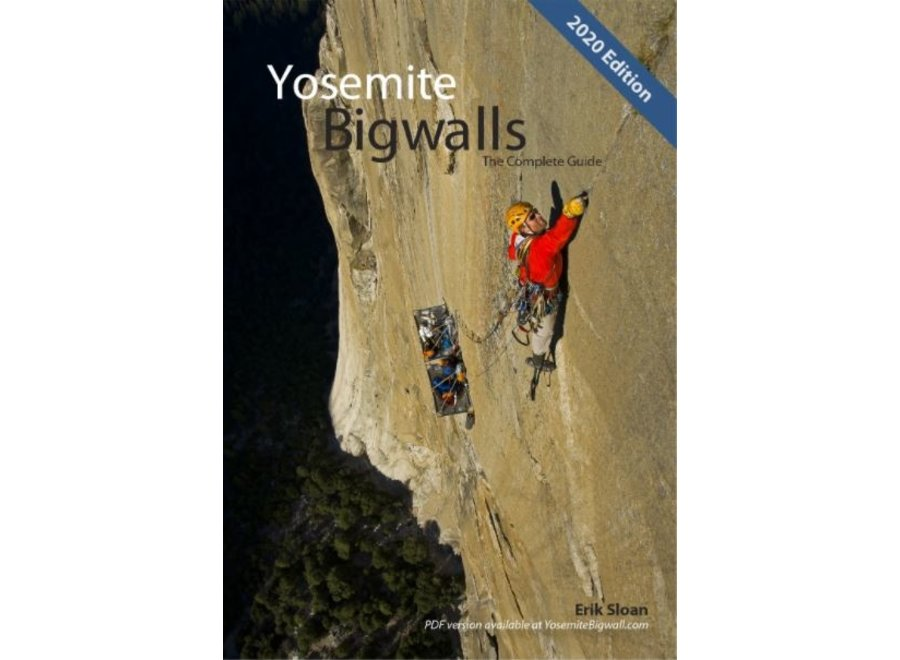 Yosemite Big Walls, the Complete Guide, 2nd Edition by Eric Sloan