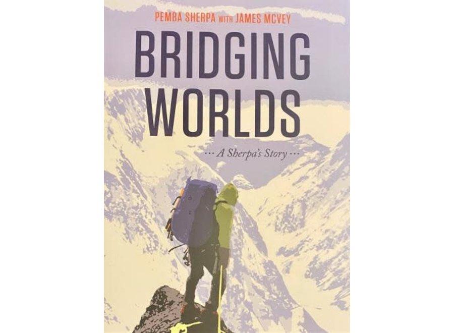 Bridging Worlds A Sherpa's Story