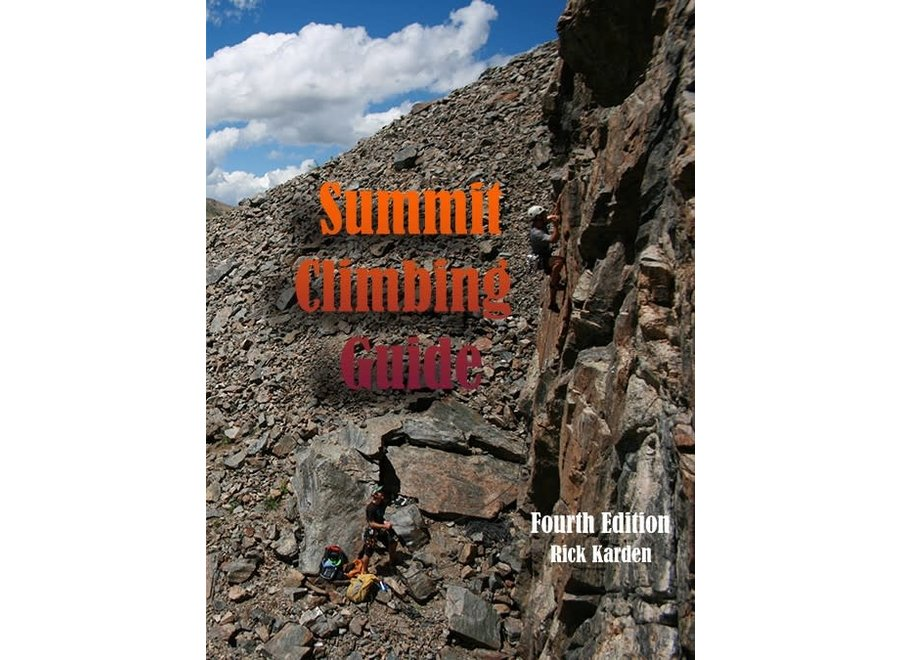 Summit Climbing Guide, 4th Edition by Rick Karden