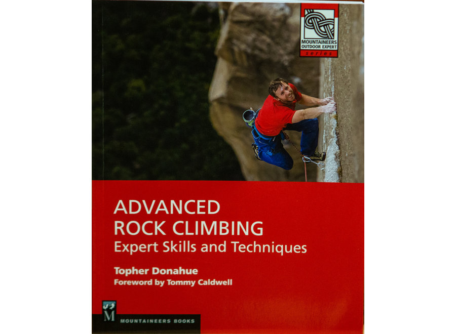 Mountaineer's Books Advanced Rock Climbing: Expert Skills and Techniques by Topher Donahue