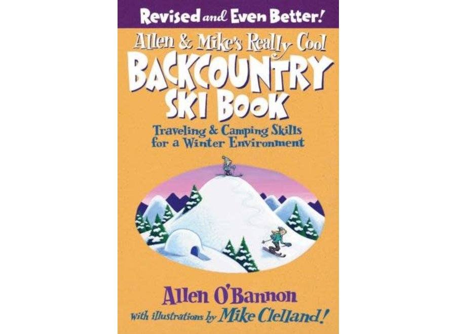 Allen & Mike's Really Cool Backcountry Ski Book, 2nd Edition