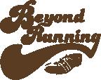 Beyond Running
