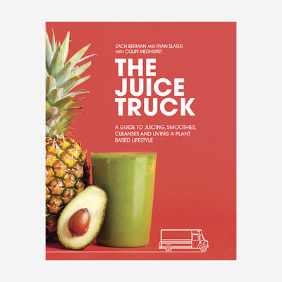 RIZZOLI The Juice Truck: A Guide To Juicing, Smoothies, Cleanses and Living A Plant-Based Lifestyle Cookbook
