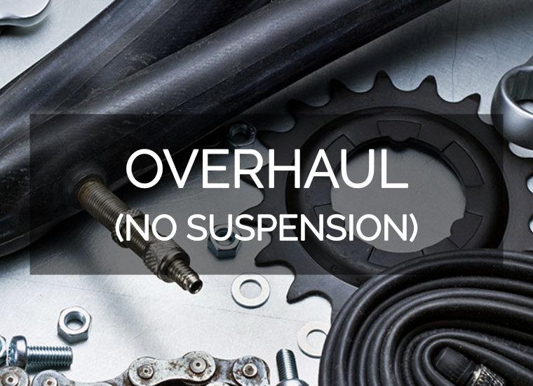 Overhaul (no suspension)