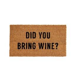 """""""Did You Bring Wine?"""" Doormat"""