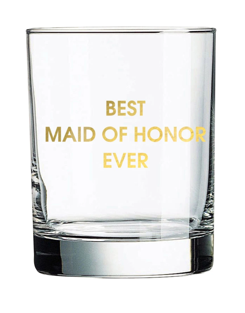Chez Gagne Best Maid of Honor Rocks Glass