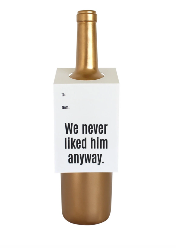 Chez Gagne Wine Tag Never Liked Him