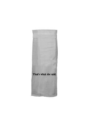 Twisted Wares That's What She Said Tea Towel