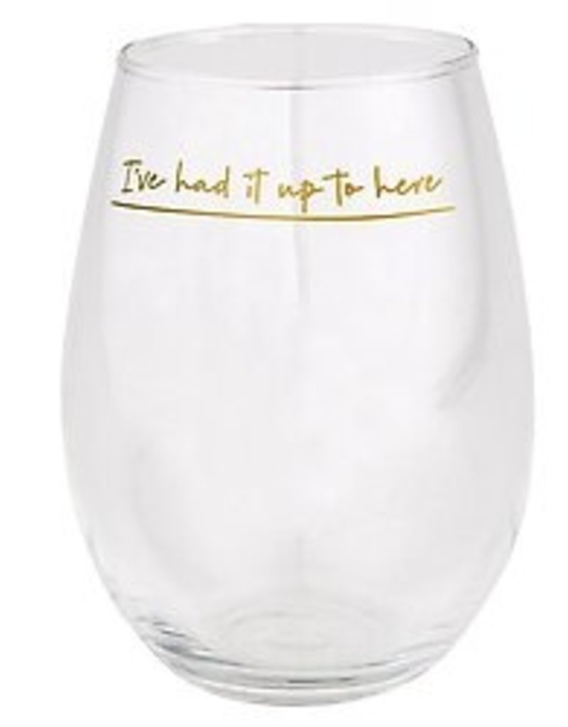 Slant Collections Had It Up To Here Stemless 30oz