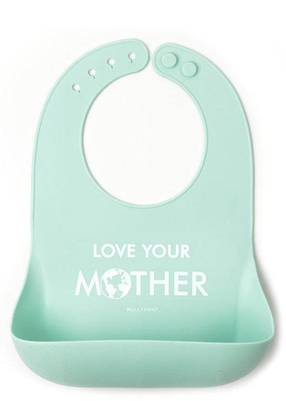 Bella Tunno Love Your Mother Wonder Bib