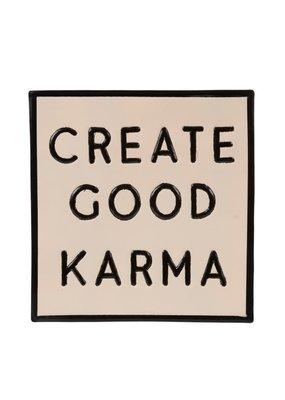 Indaba Trading Co. Create Good Karma Sign