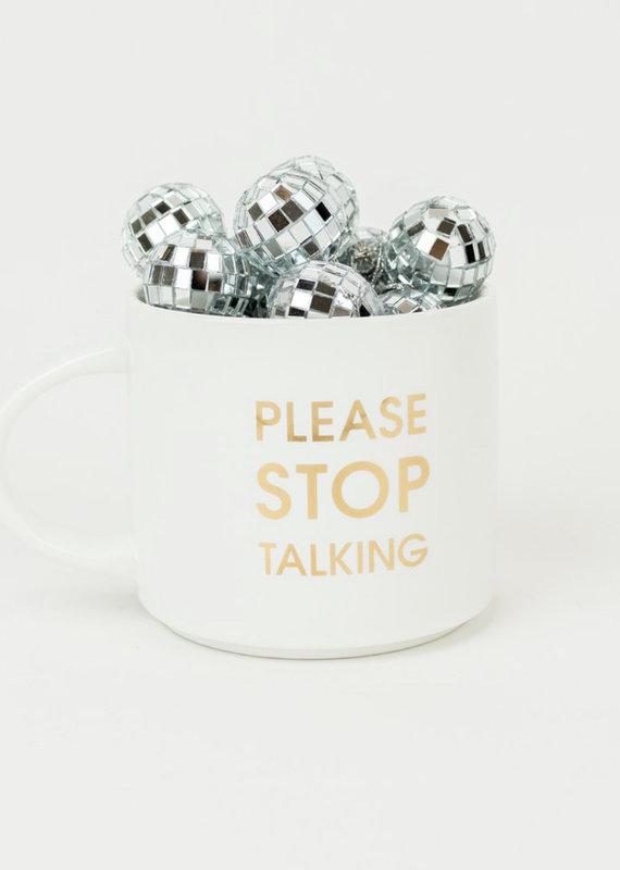 Chez Gagne Please Stop Talking Mug