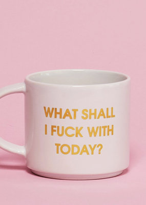 Chez Gagne What Shall I F*** With Today Mug