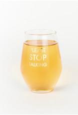 Chez Gagne Please Stop Talking Wine Glass