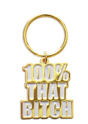 The Found 100% That Bitch Key Chain