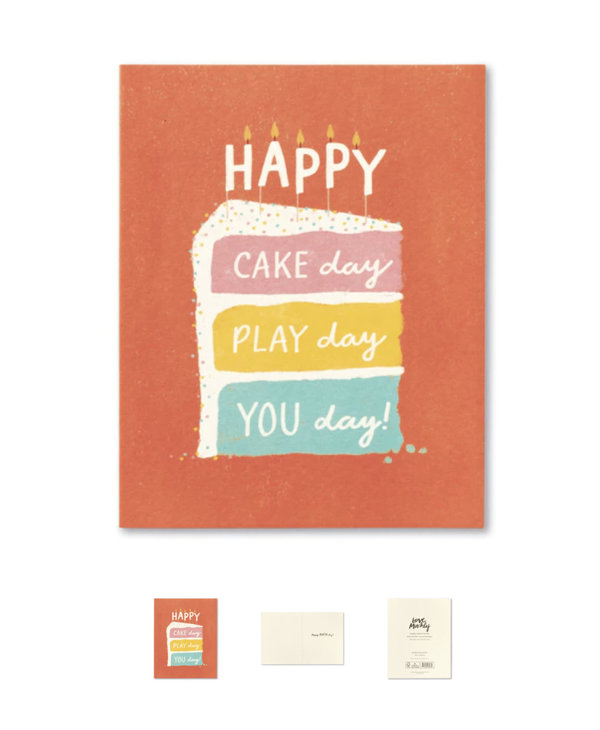 Happy Cake Day, Play day, You Day