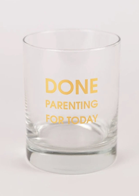 Chez Gagne Done Parenting Today Rocks Glass