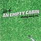 Tales of an Empty Cabin: Somebody Nobody Was