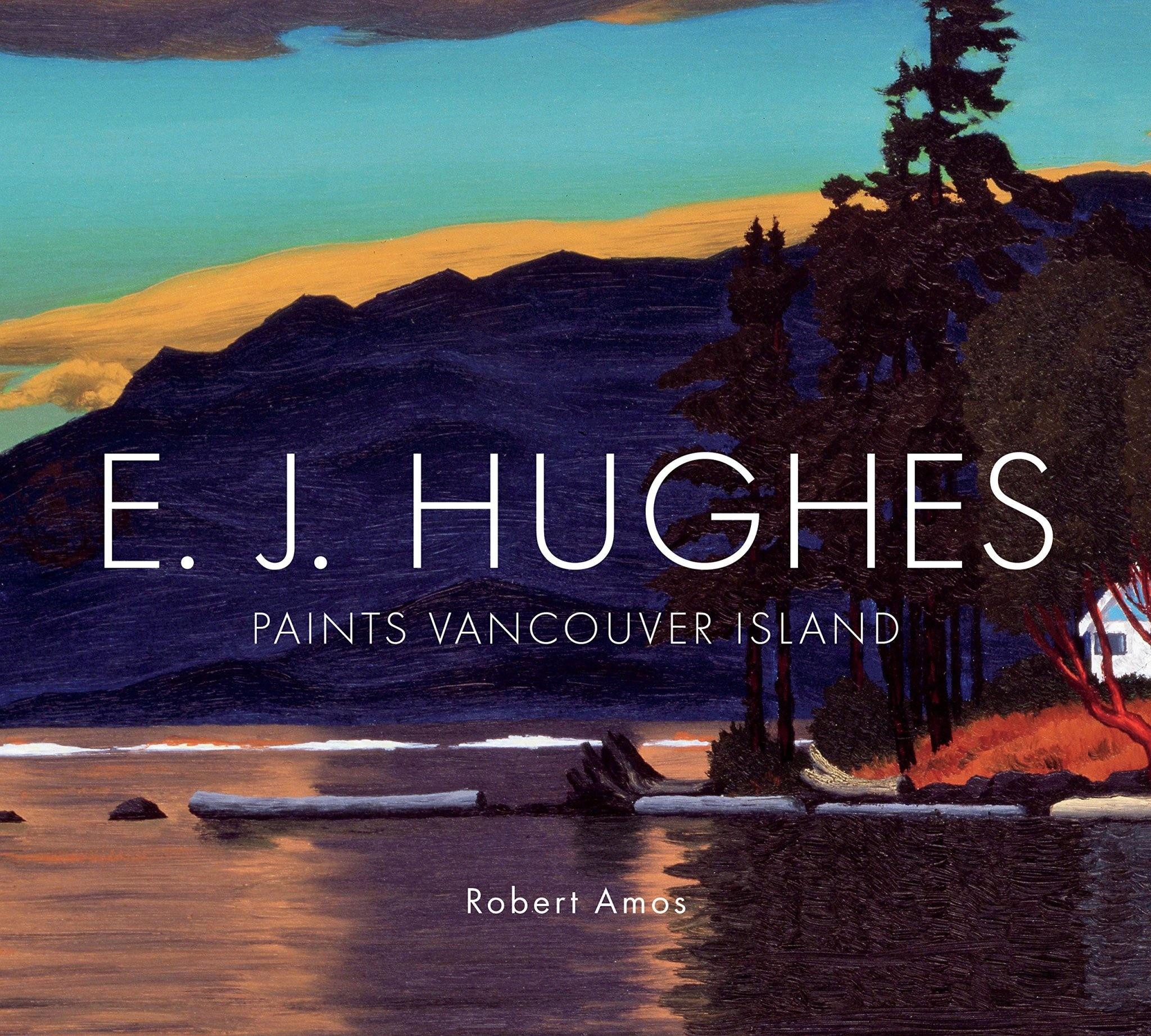 E.J. Hughes Paints Vancouver Island