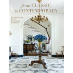Penguin Random House From Classic to Contemporary: Decorating with Cullman & Kravis