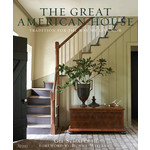 Penguin Random House The Great American House: Tradition for the Way We Live Now