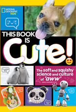 National Geographic Kids (NGK) NGK This Book is Cute