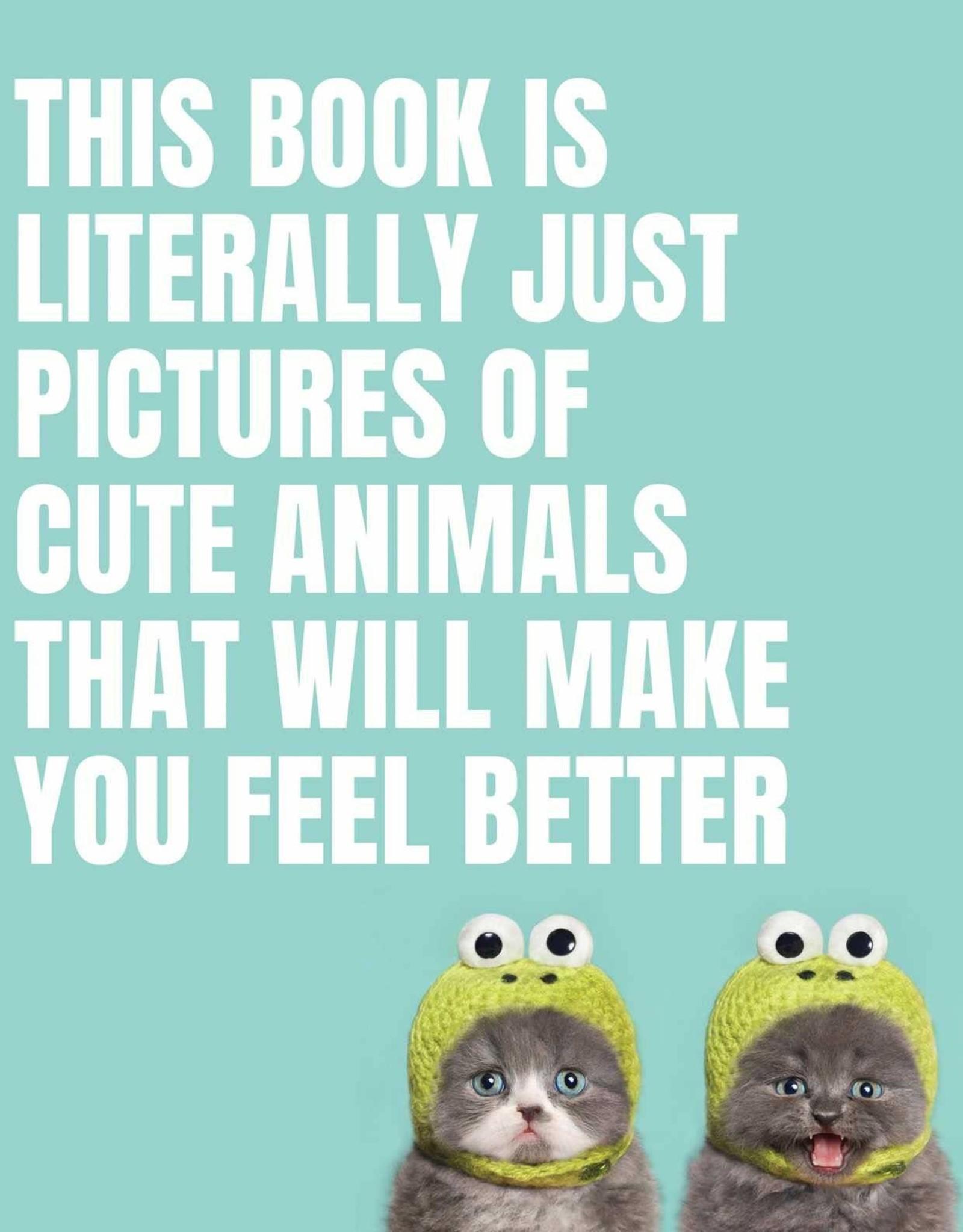 Penguin Random House Literally Just Animals That Make You Feel Better