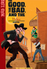 Mad Libs Mad Libs The Good the Bad and the ITCHY