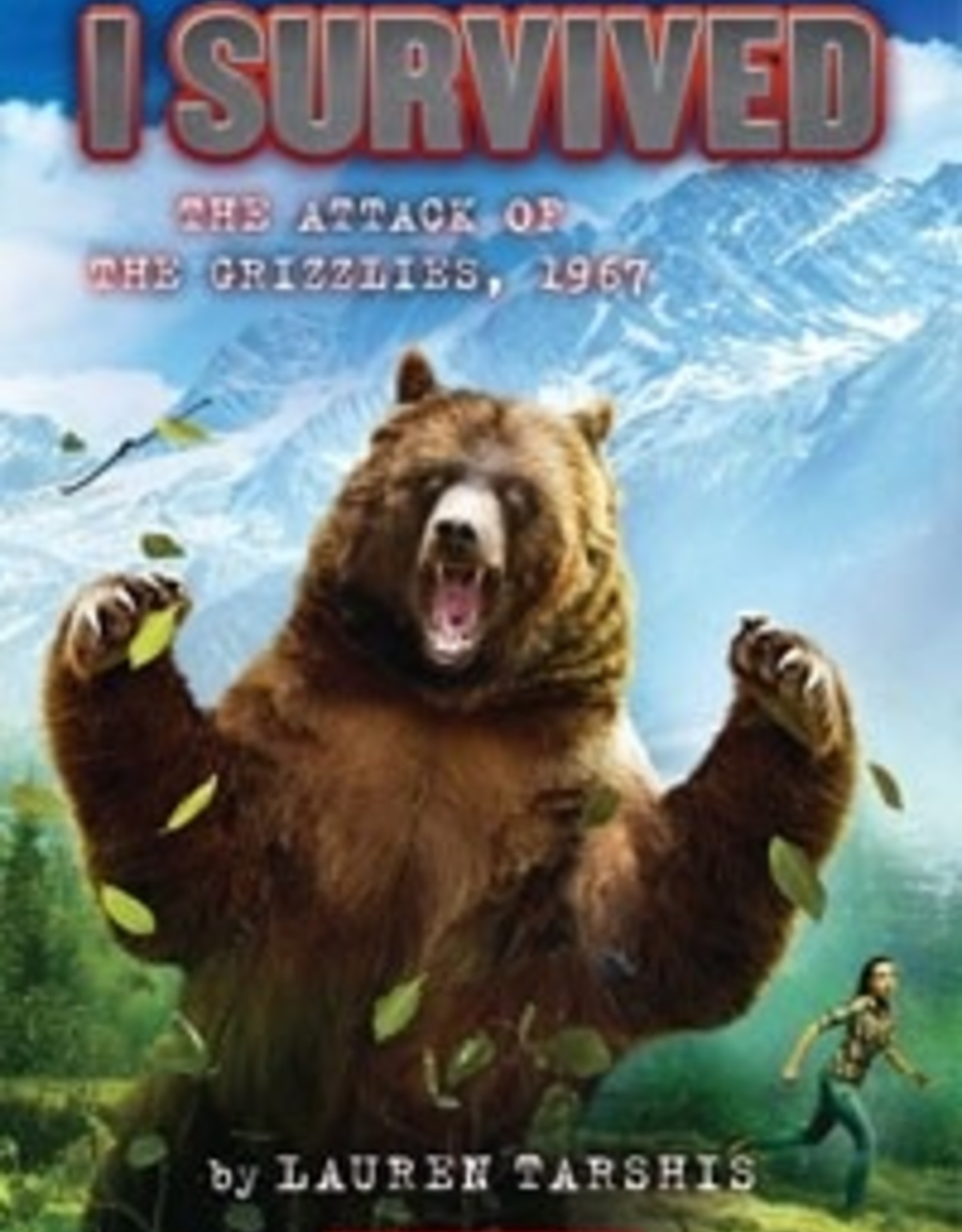 Scholastic I SURVIVED The Attack of the Grizzlies 1967