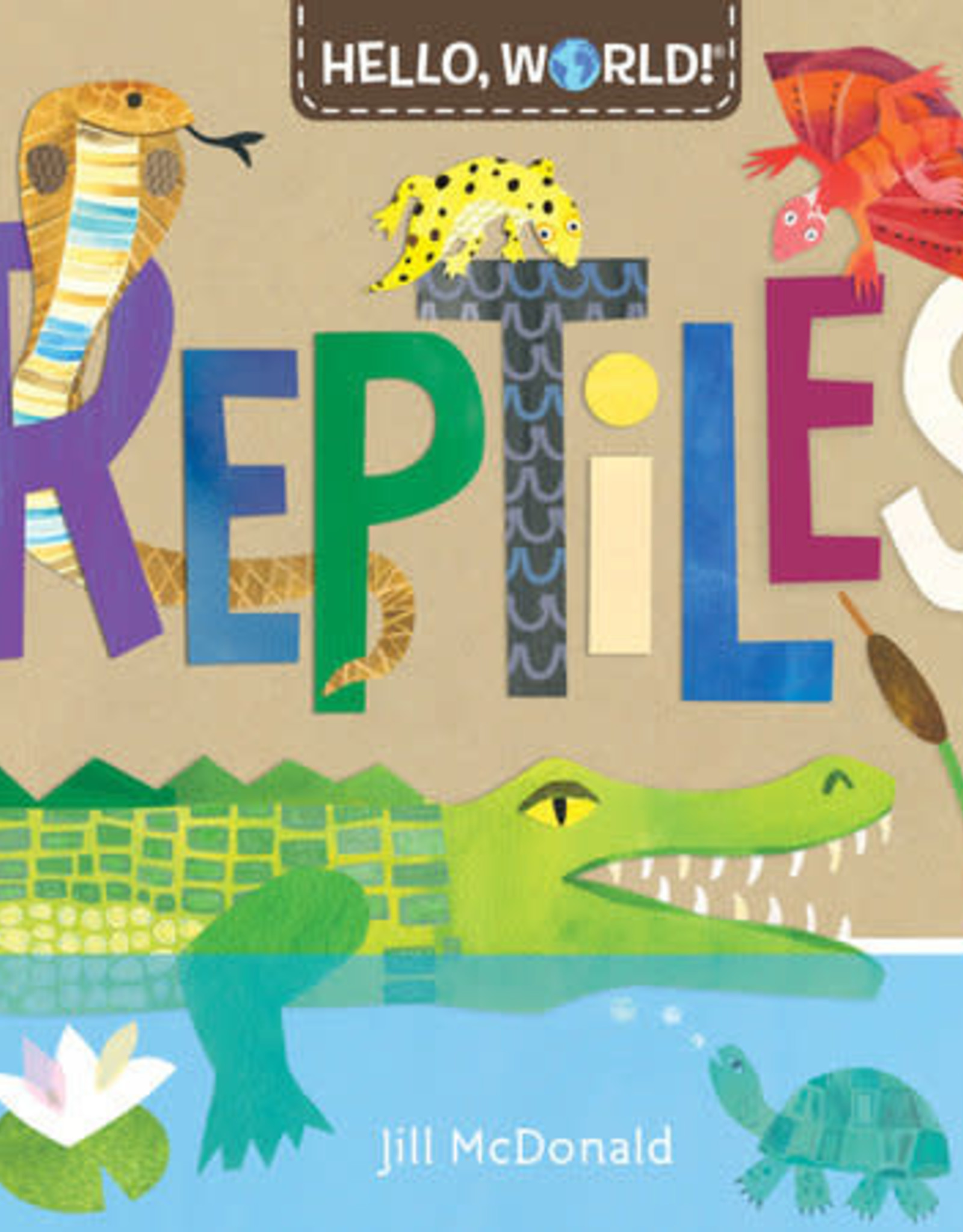 Hello World Books Hello World Reptiles